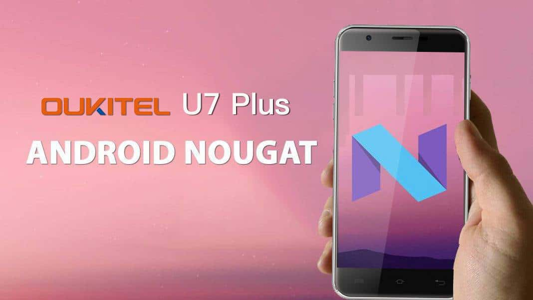 Official Android Nougat Update For OUKITEL U7 Plus to release soon