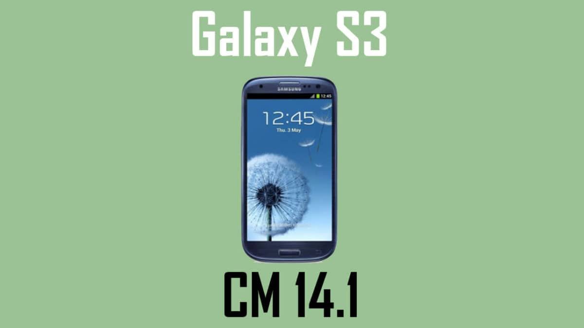 Download and Install Official CM 14.1 on Verizon Galaxy S3