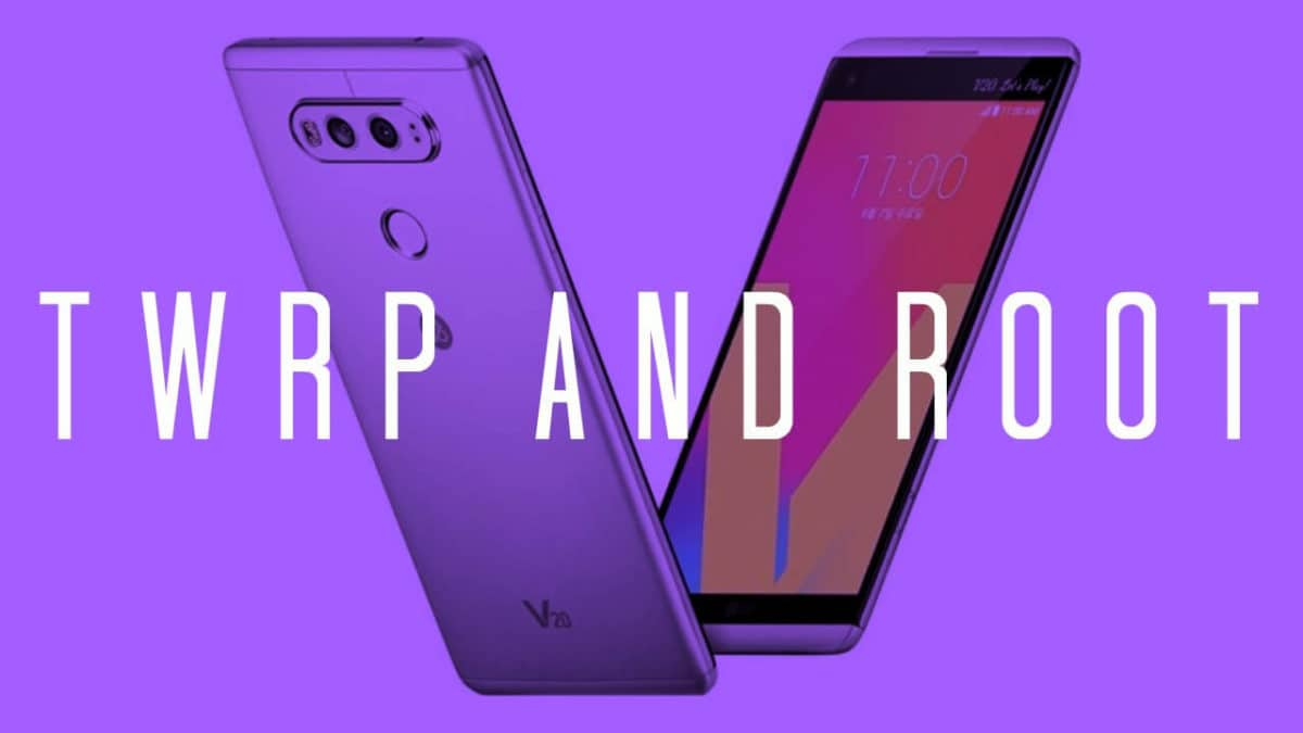 How to Install TWRP Recovery and Root LG V20 US996 (US version)