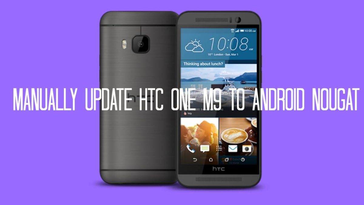 Manually Update HTC One M9 To Android Nougat