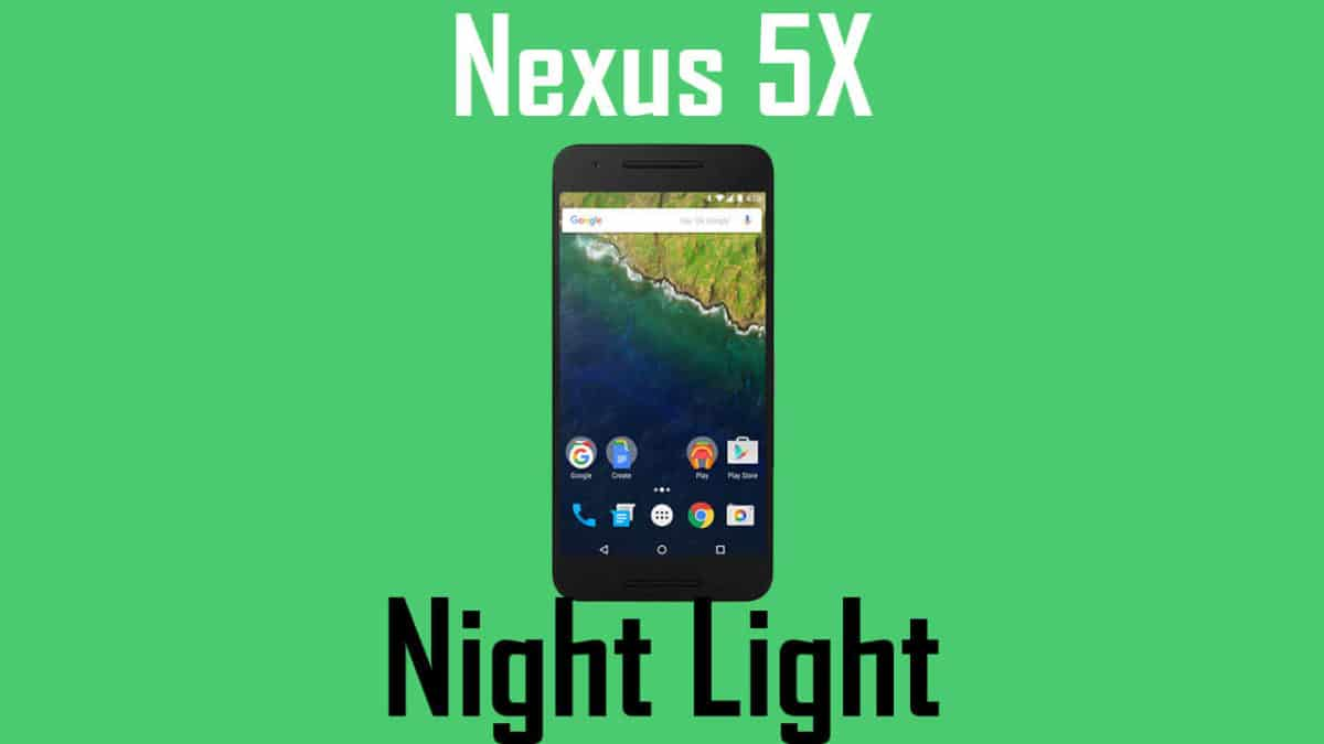 Enable Night Light On Nexus 5X Running Android 7.1.1