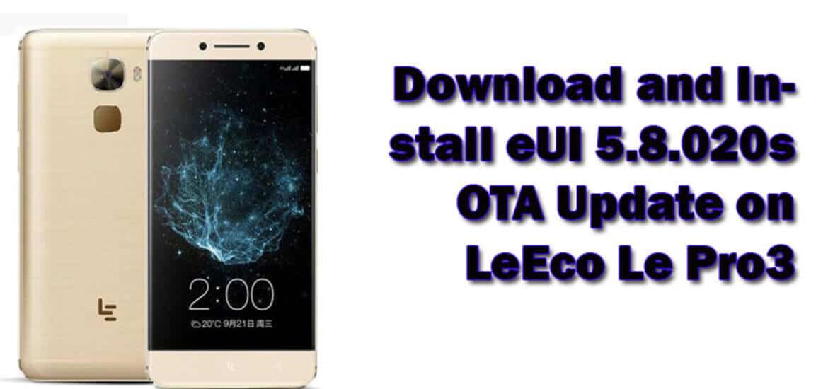 Download and Install eUI 5.8.020s OTA Update On LeEco Le Pro3