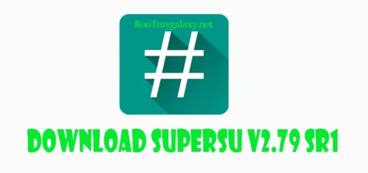 Download] Latet SuperSu v2 79 SR1 is now available