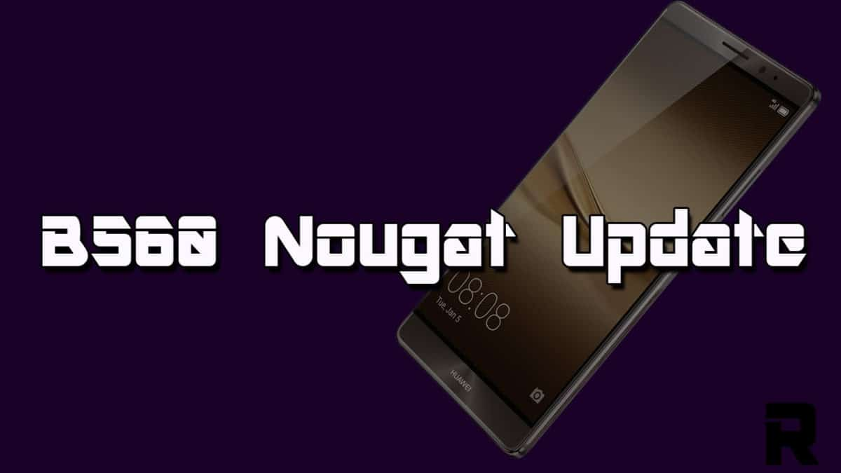 Download and Install B560 Nougat Update On Huawei Mate 8