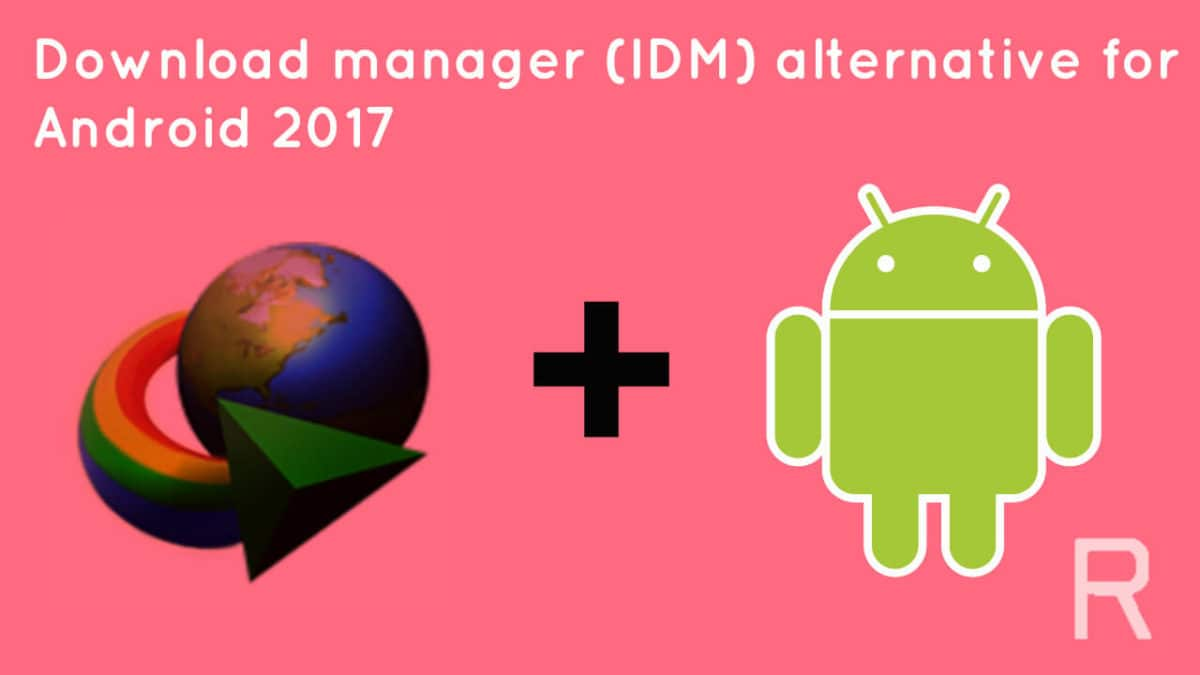 alternative to idm for android