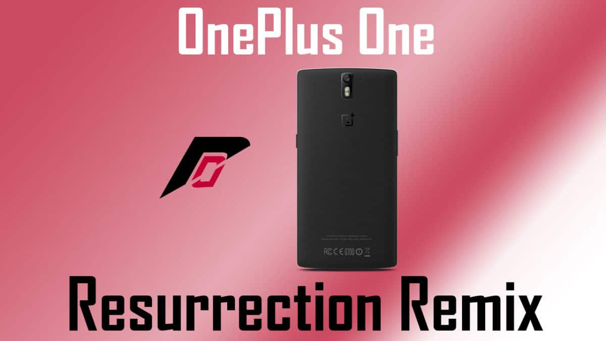 How to Install Resurrection Remix On OnePlus One (Android 7 1 1)