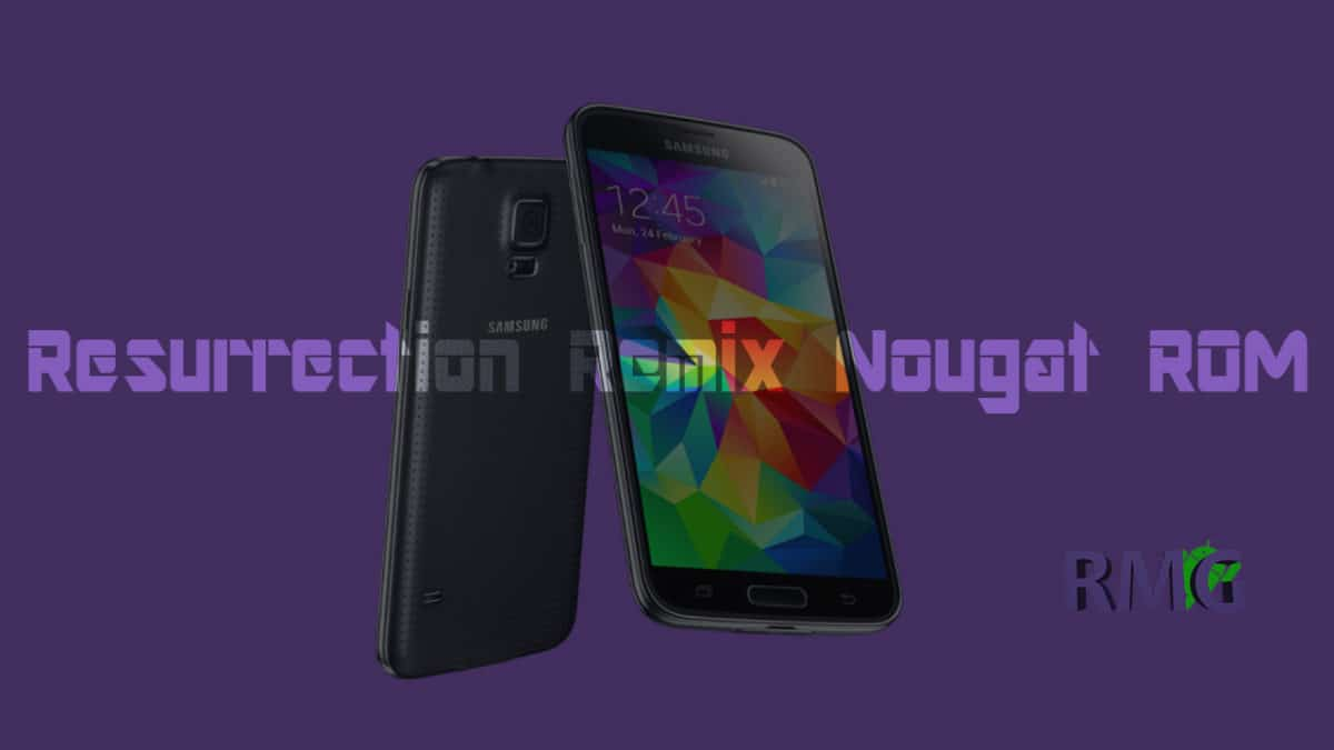 How To Install Resurrection Remix On Galaxy S5 (Android 7 1 1 Nougat)