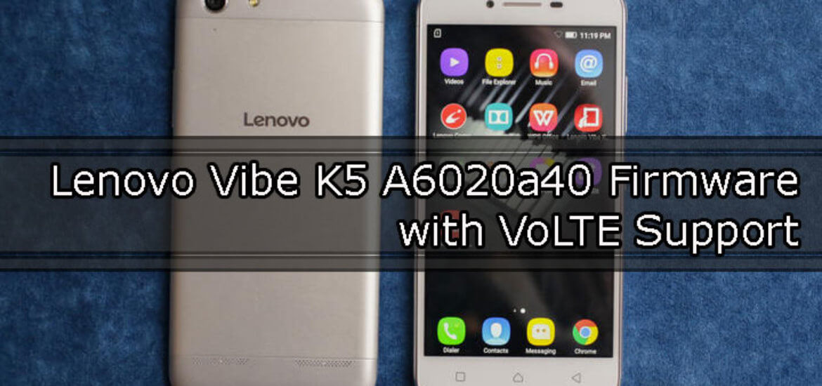 Lenovo Vibe K5 A6020a40 Firmware with VoLTE support is now