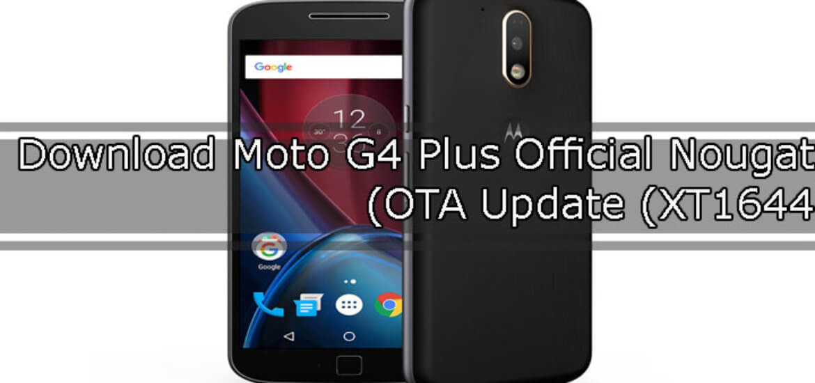 Download Moto G4 Plus Official Nougat OTA Update (XT1644)