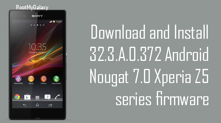 Download and Install 32 3 A 0 372 Android Nougat 7 0 Xperia