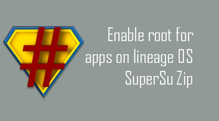 Enable root for apps on lineage Os