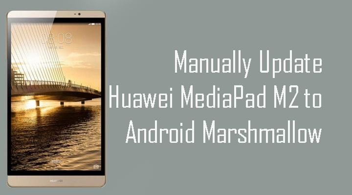 Manually Update Huawei MediaPad M2 to Android