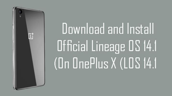 Download and Install Official Lineage OS 14 1 On OnePlus X