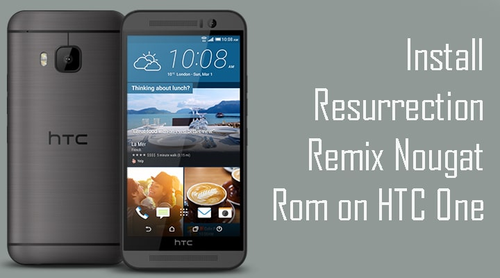 Download and Install Resurrection Remix Nougat Rom on HTC One M9