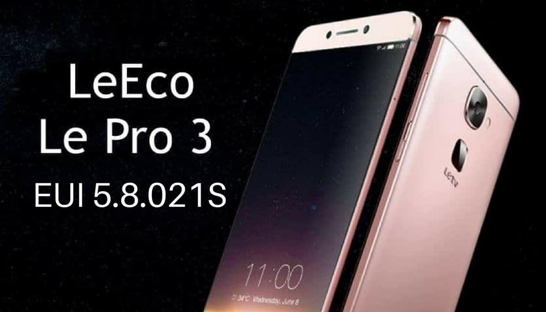 Download and Install EUI 5 8 021S OTA Update on LeEco Le Pro3