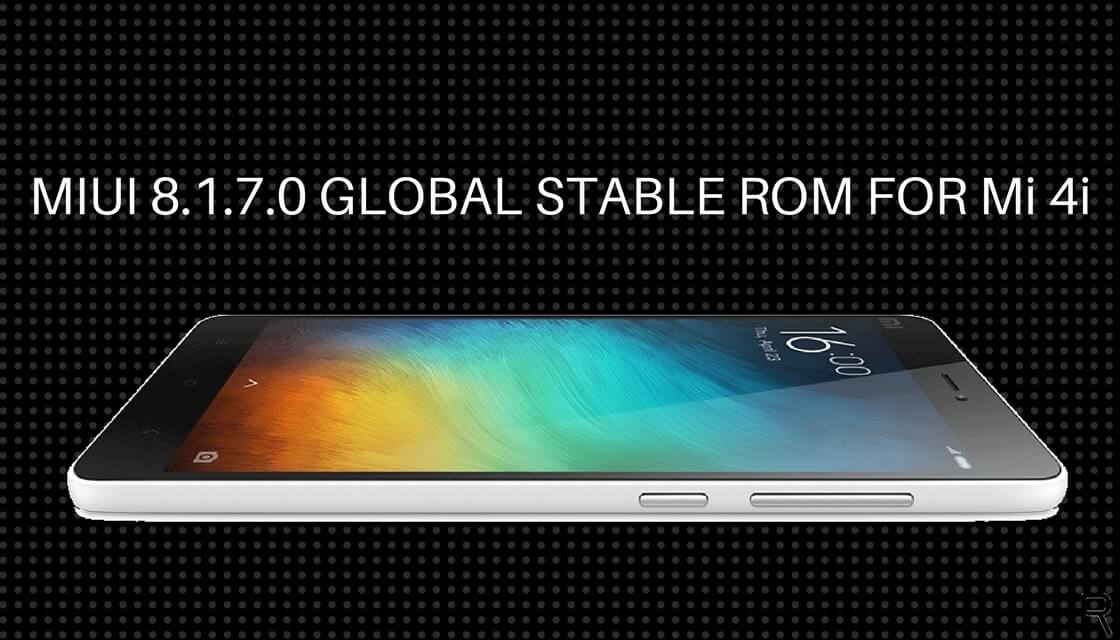 Download and Install MIUI 8 1 7 0 Global Stable ROM on Mi 4i