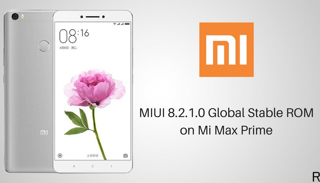 MIUI 8.2.1.0 Global Stable ROM on Mi Max Prime