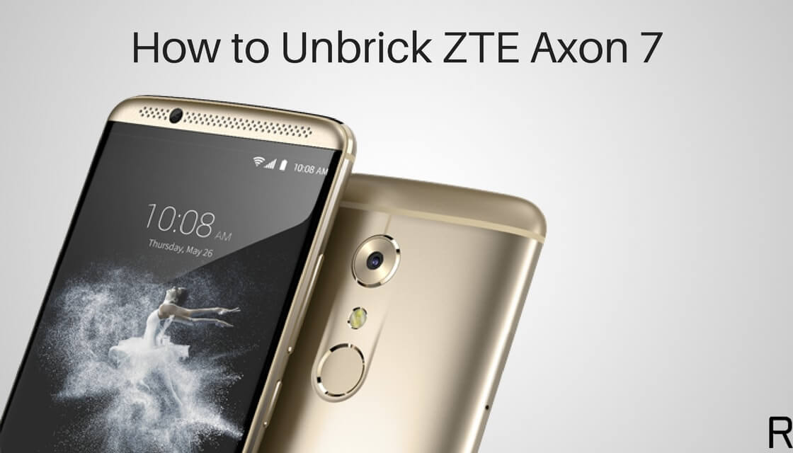 How to Unbrick ZTE Axon 7 by Flashing Official Firmware in