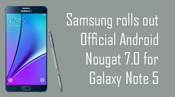 Android Nougat 7.0 for Galaxy Note 5