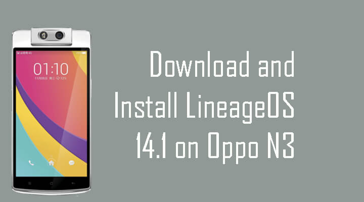 Lineage Os 14.1 Rom In Oppo N3