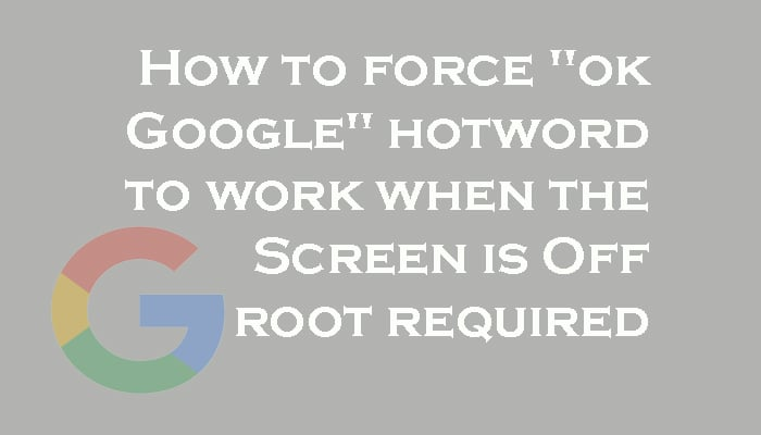 "How to force ""ok Google"" hotword to work"