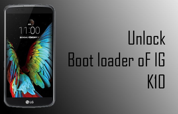 How to Unlock Bootloader of Lg K10