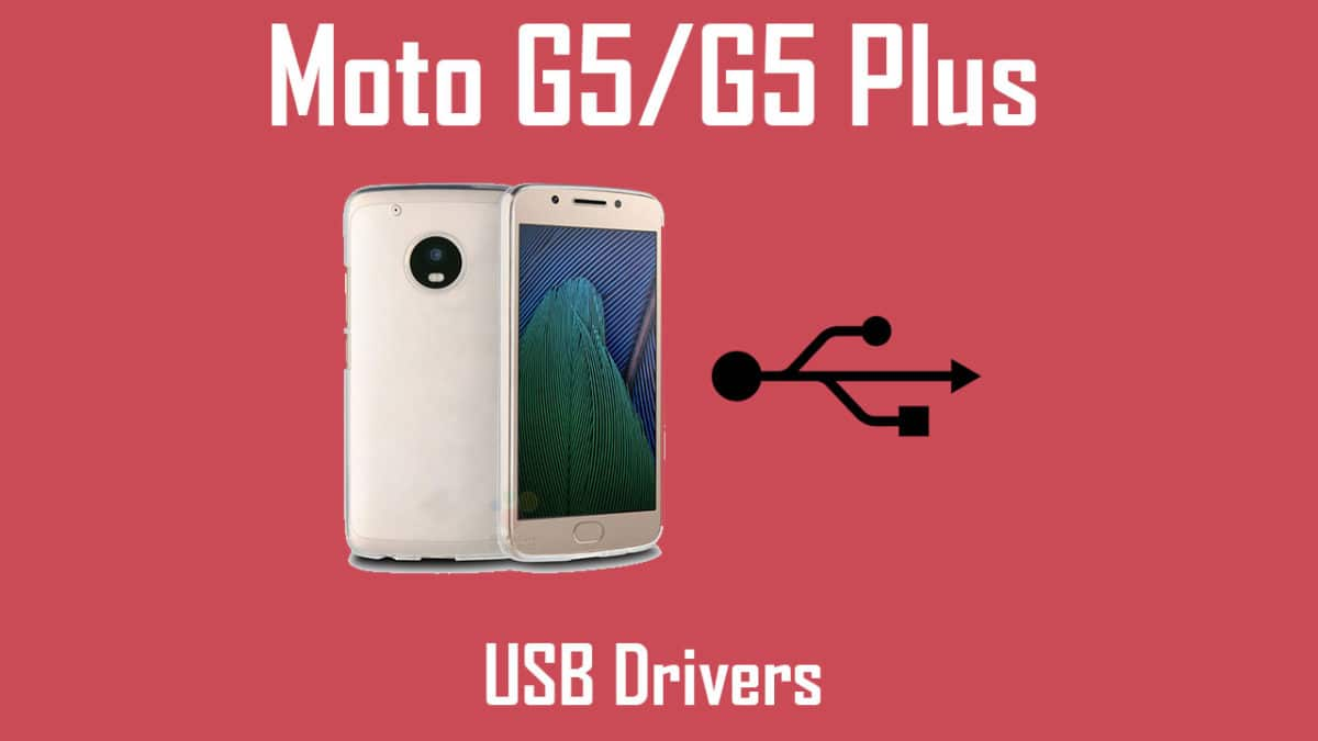 Download] Moto G5 and G5 Plus USB Drivers (One Click Installer)