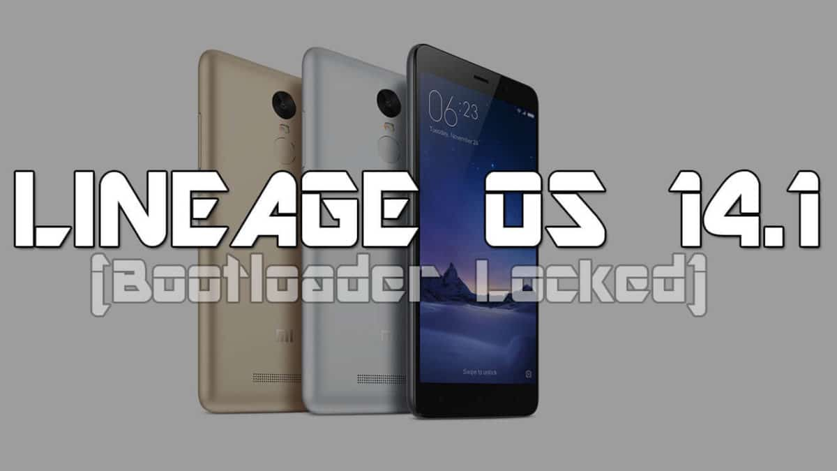 How To Install LineageOS 14 1 on Xiaomi Redmi Note 3 (locked