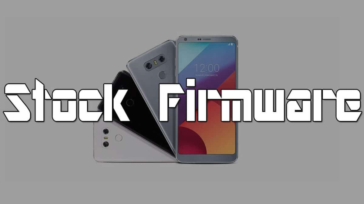 All Variants] Download LG G6 Stock ROMs/Firmware ( KDZ)