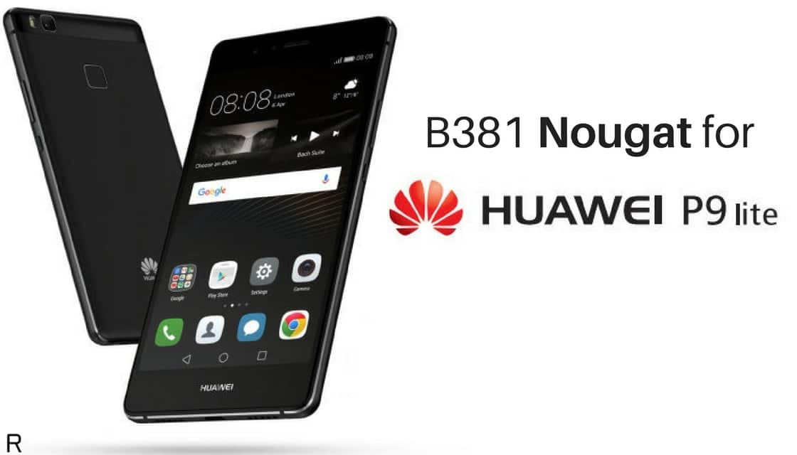 Download and Install B381 Nougat on Huawei P9 Lite [VNS-L21
