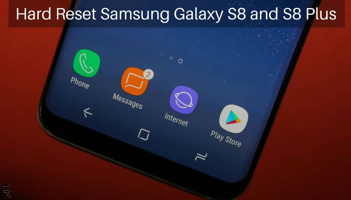 Hard Reset Samsung Galaxy S8 and S8 Plus