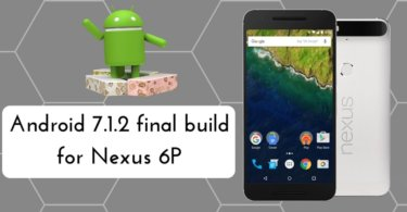 Android 7.1.2 final build on Nexus 6P