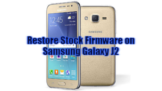 Download] Stock Firmware For Samsung Galaxy J2 (Oct  2017)