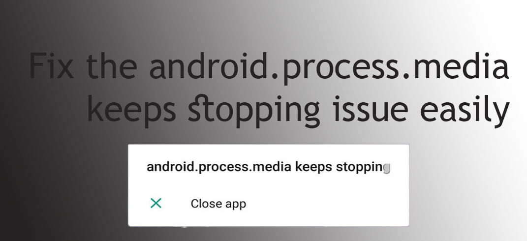 android.process.media keeps stopping issue