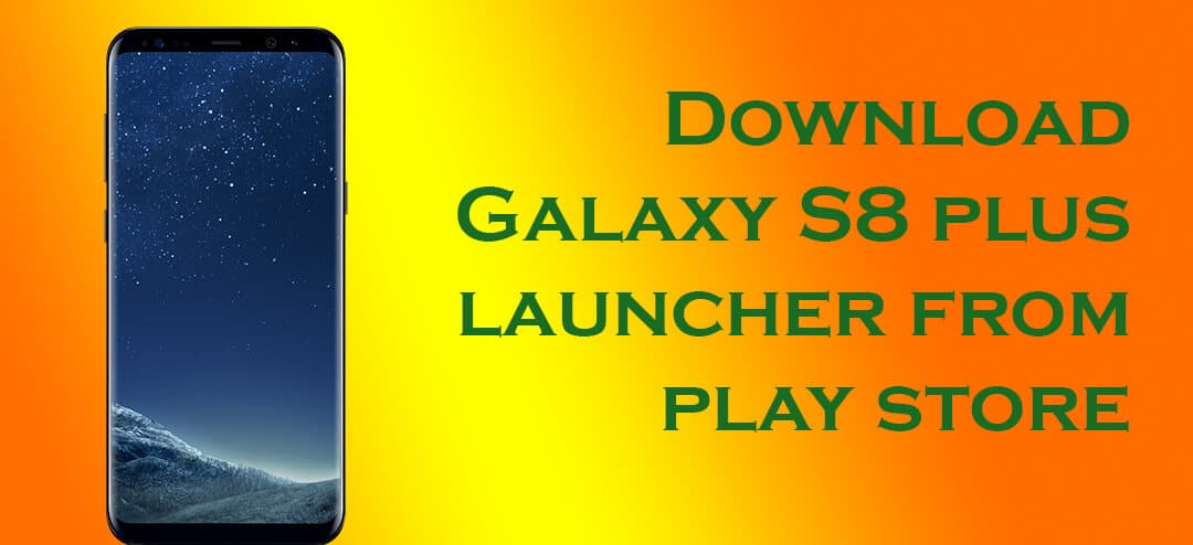 Download Galaxy S8 Launcher