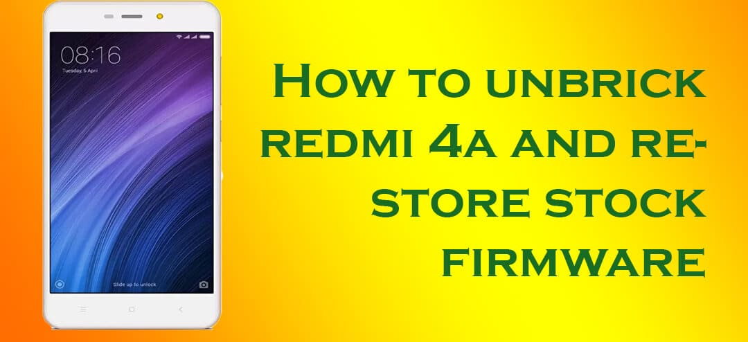 Guide] How to unbrick Redmi 4A and restoring Stock MIUI 8 2 ROM