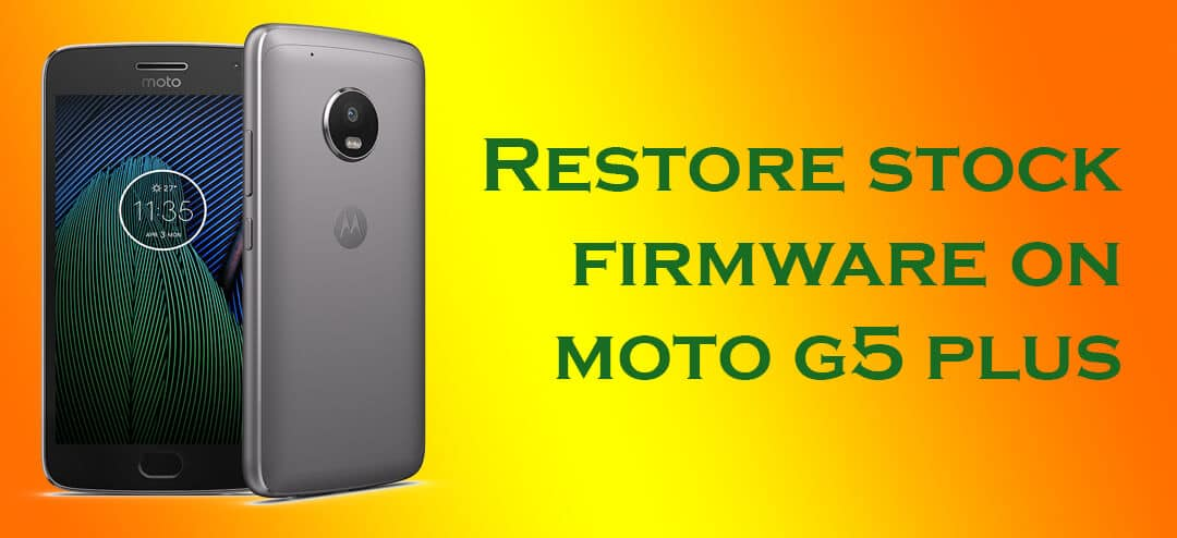 Install Moto G5 Plus Stock Firmware