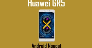 Download Huawei GR5 2017 Nougat Update