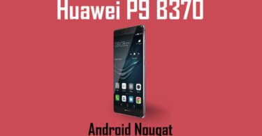 Download and Install B370 Nougat Update on Huawei P9 Wind Italy