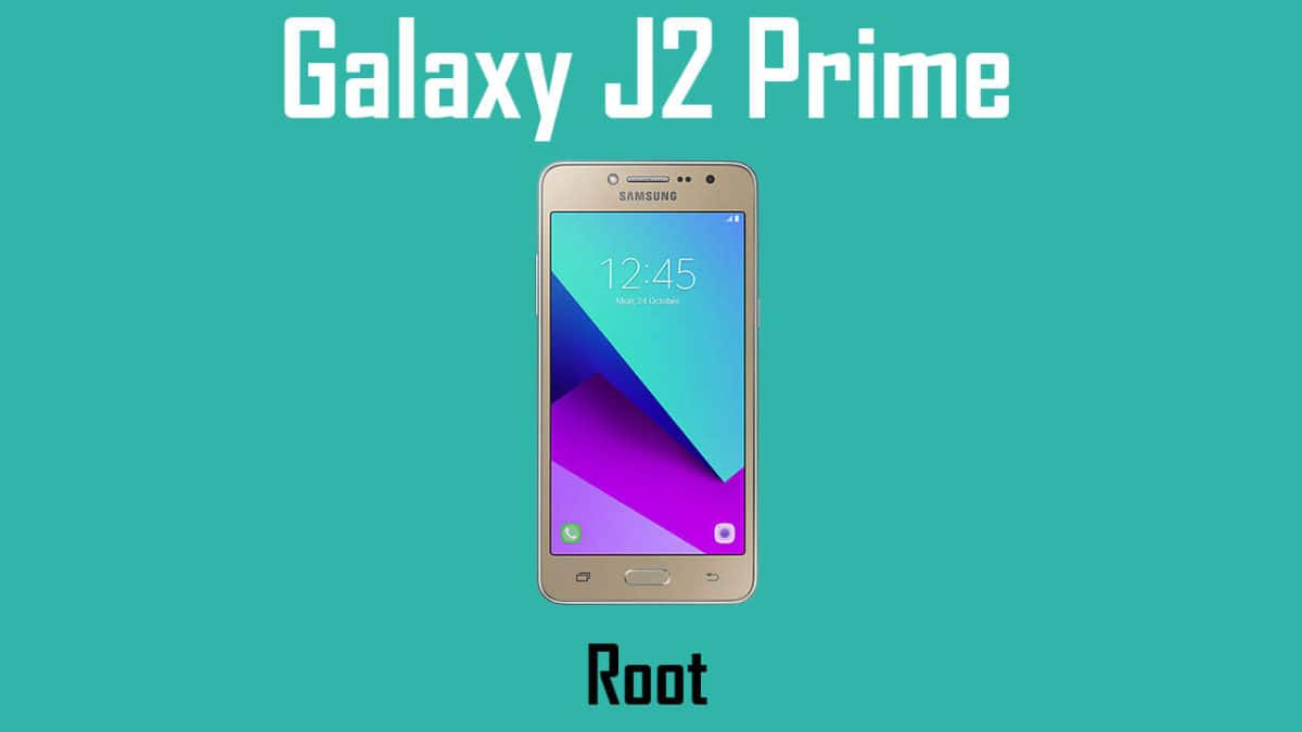 How to Root Samsung Galaxy J2 Prime SM-G532F/M/G