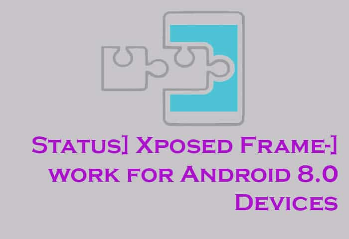 Xposed Framework for Android 8.0 Devices