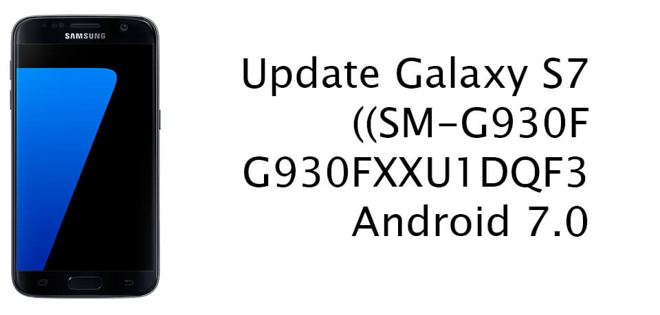 Update Galaxy S7 to Android 7.0