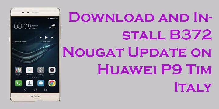 B372 Nougat Update on Huawei P9