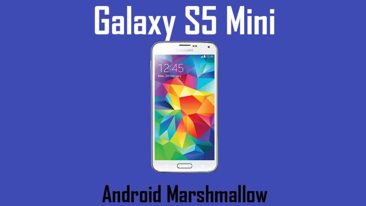 Download and Install Galaxy S5 Mini (SM-G800F) G800FXXU1CQB1 Android 6.0.1 Update