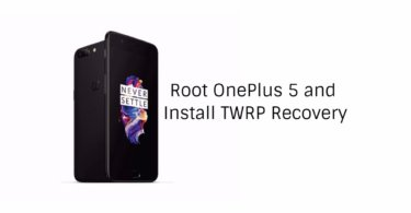 How to Install TWRP and Root OnePlus 5
