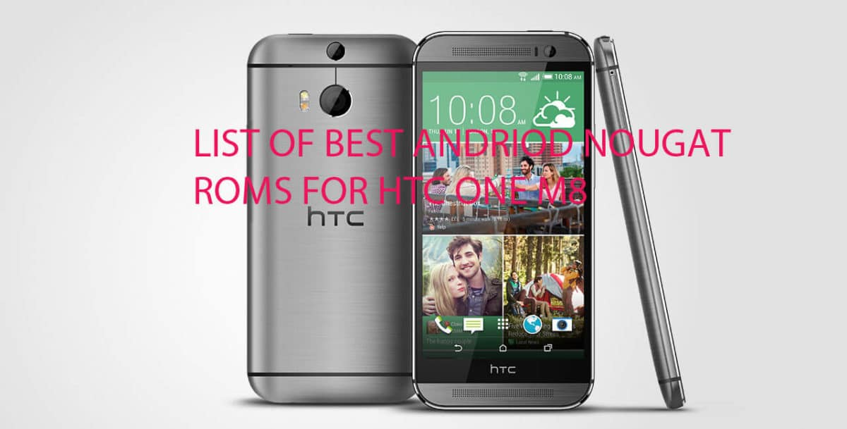Nougat Custom ROMs For Htc One M8