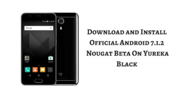 Android 7.1.2 Nougat Beta On Yureka Black
