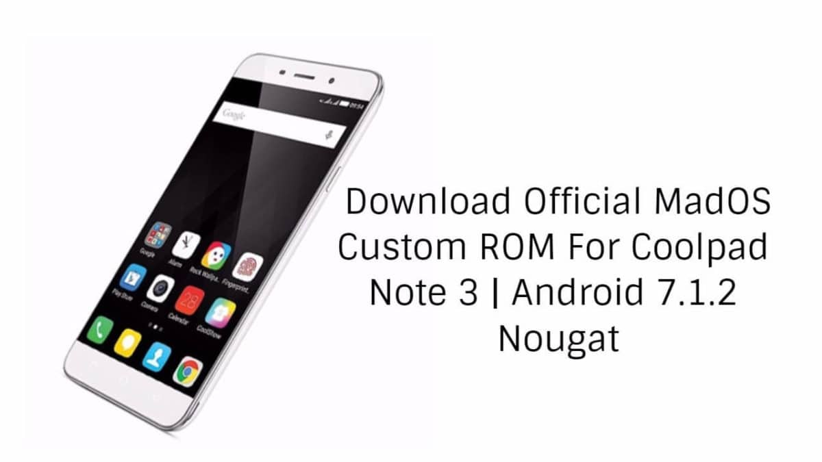 Download Official MadOS Custom ROM For Coolpad Note 3