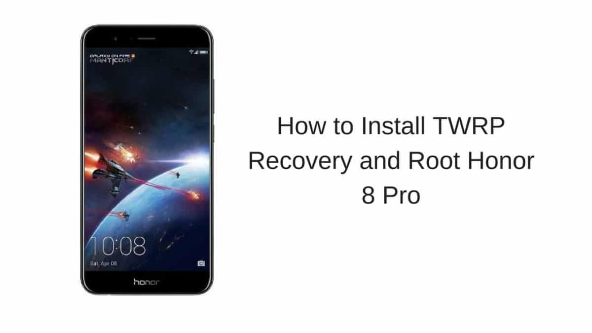 How to Install TWRP Recovery and Root Honor 8 Pro