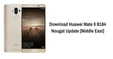 Download Huawei Mate 9 B184 Nougat Update [Middle East]